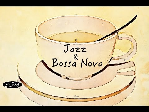 Relaxing Jazz & Bossa Nova Instrumental Music - Background Music - Chill Out Music For Study,Work