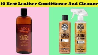 Leather Cleaner: 10 Best Leather Conditioner and Cleaner 2020!