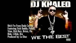 DJ KHALED - BITCH I'M FROM DADE COUNTY