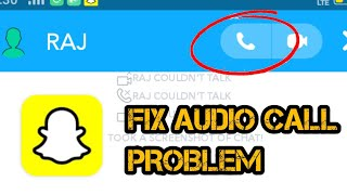 How to Fix Snapchat Audio Call Not Working Problem Solved
