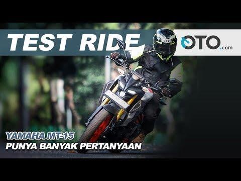 Yamaha MT-15 | Test Ride | Punya Banyak Pertanyaan | OTO.com