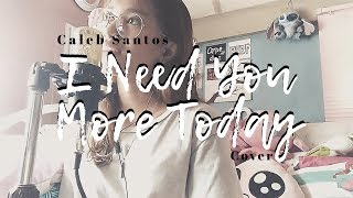 [COVER] Caleb Santos - I Need You More Today