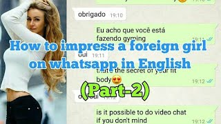 How to impress foreign girl on whatsapp (part-2)