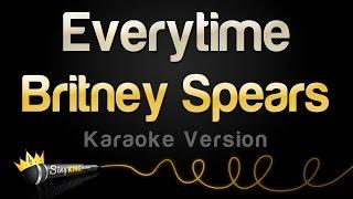 Britney Spears - Everytime (Karaoke Version)