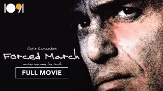 Forced March (FULL MOVIE)