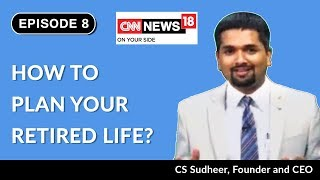 How to Plan Your Retired Life   Social Security   Money Doctor Show   CNN News18   EP8   C S Sudheer
