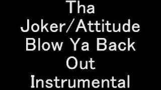 Tha Joker/ Attitude - Blow Ya Back Out Instrumental