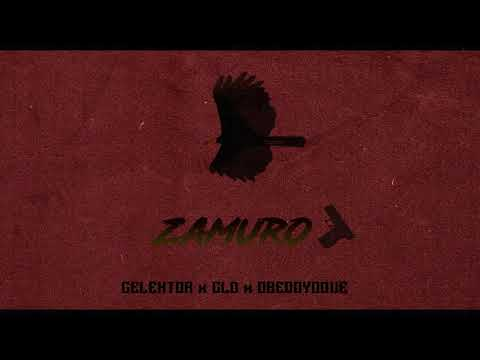 Zamuro - Celextor x CLD x ObedOyoque -  ( RD Music ) x  Legends Music Company