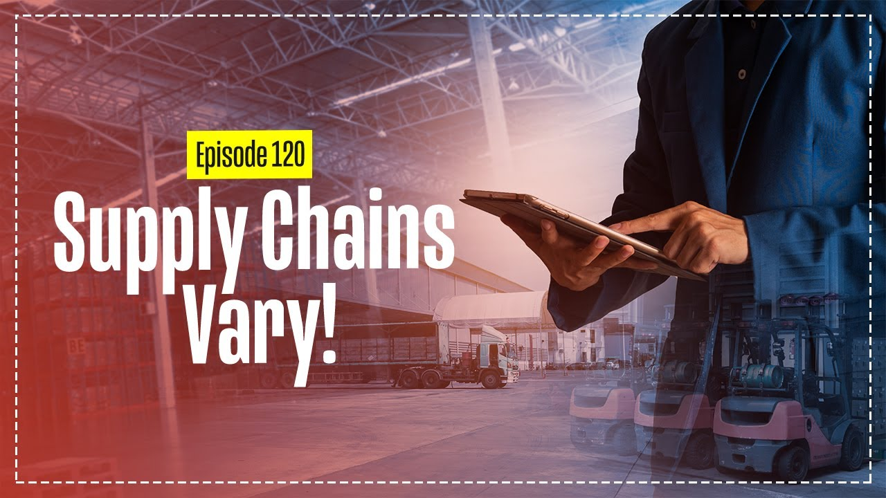 Supply Chains Vary – Different Types of Supply Chains