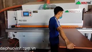 Máy Dán Chỉ Cạnh 5 Chức Năng Pro-500a Holztek | Đại Phúc Vinh CNC