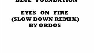 Blue Foundation - Eyes on fire (Slow down remix) By Ordos