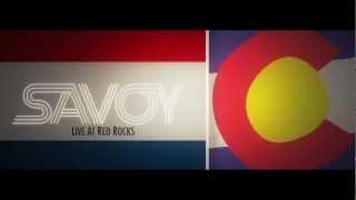 SAVOY @ Red Rocks Recap