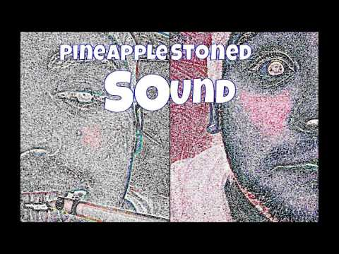 Pineapple Stoned Sound - Just fine
