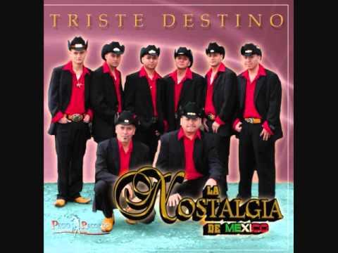 Triste Destino-La Nostalgia De Mexico