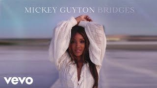Mickey Guyton Bridges