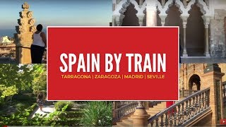 Travel Spain by train - hopping Renfe's AVE to Tarragona, Zaragoza, Madrid and Seville