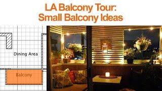 Small Balcony Decorating Ideas: LA Balcony Tour