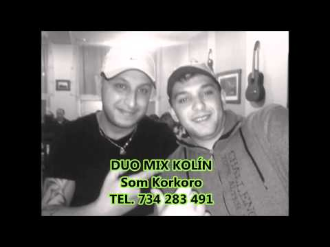 Duo Mix Kolín - DUO MIX KOLÍN - Som Korkoro