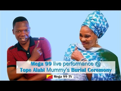 Mega 99 live performance @ Tope Alabi Mummy's Burial Ceremony