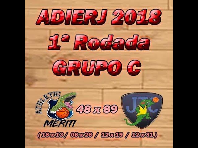 CAMPEONATO ADIERJ 2018 – 1ª Rodada GRUPO C – Athletic Meriti 48 x 89 Jacarepaguá TC