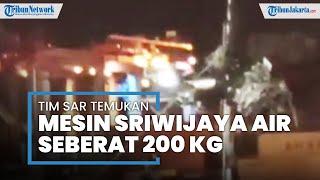 Hari Ke-7, Tim SAR Temukan Mesin Sriwijaya Air SJ-182 seberat 200 Kg di Perairan Kepulauan Seribu