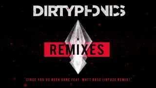 Dirtyphonics - Since You've Been Gone feat. Matt Rose (Infuze Remix) (Audio) I Dim Mak Records