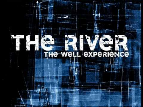 The Well Experience - The River (2011)