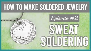 How To Make Soldered Jewelry, Episode #2 - Sweat Soldering And Annealing Metal, Beaducation.com