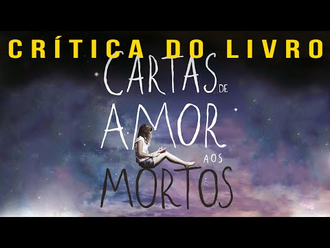Cartas de Amor Aos Mortos | Cr�tica