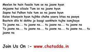 Tu Jaane Na Full Song Lyrics Movie - Ajab Prem Ki Ghazab Kahani (2009) | Atif Aslam