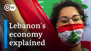What Pushed Lebanons Economy To The Brink Of Collapse? | DW News