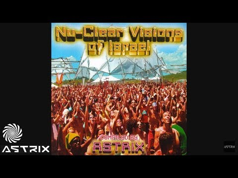 Astrix - Nu-Clear Visions of Israel [Full Album]