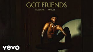 GoldLink   Got Friends (Official Audio) Ft. Miguel