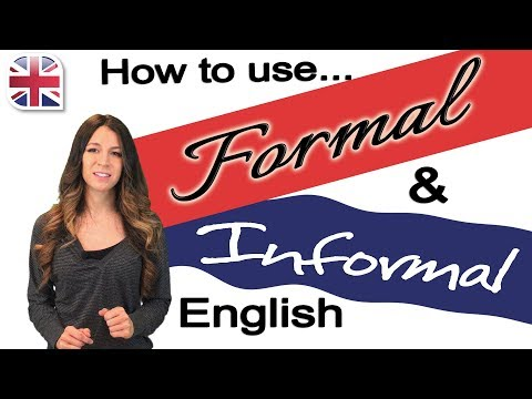 How to Use Formal and Informal English - English Speaking and Writing Fluency