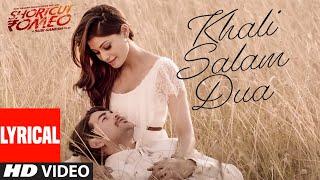 Khali Salam Dua (LYRICAL)   Shortcut Romeo   Neil Nitin Mukesh   Mohit Chauhan , Himesh Reshammiya
