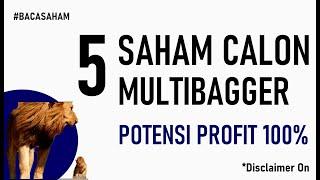 5 Saham Calon Multibagger – Potensi Profit Ratusan Persen