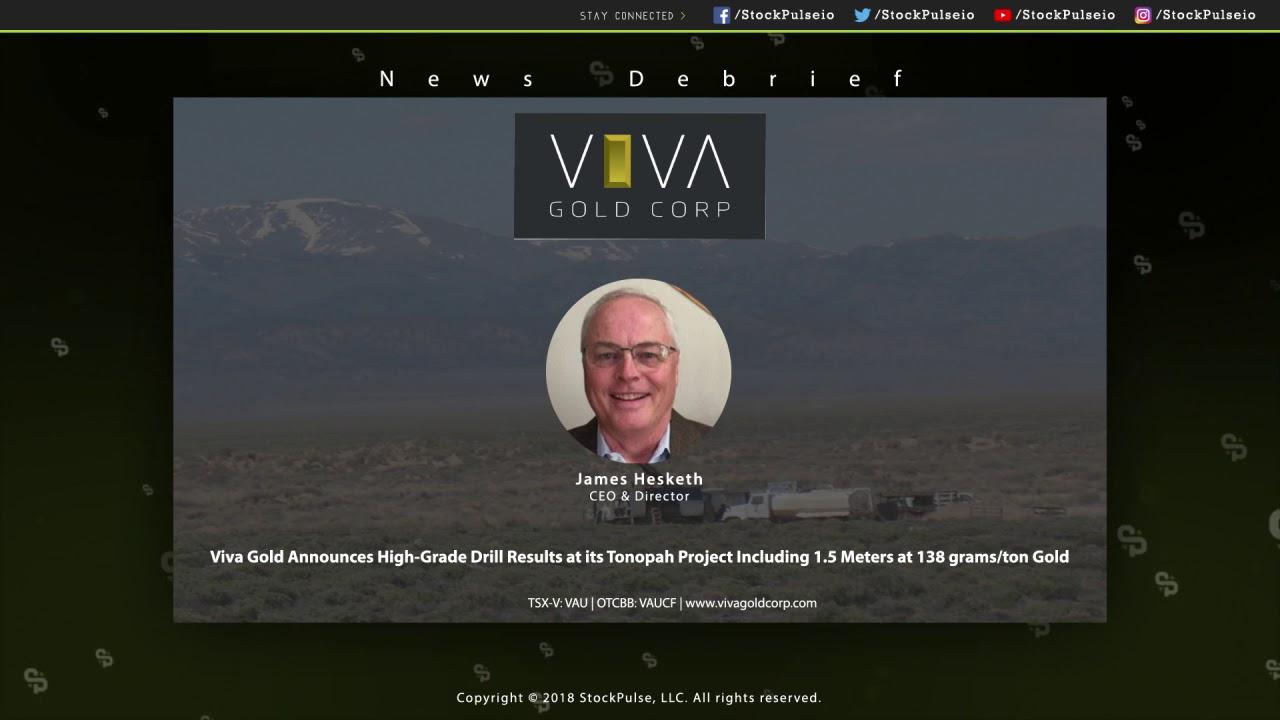 Viva Gold Announces High-Grade Drill Results at Tonopah Project 1.5 Meters at 138 grams/ton Gold