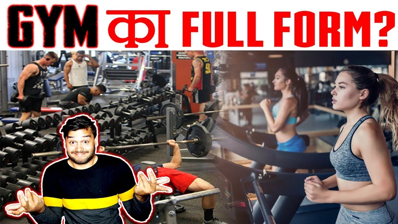 Full Form of Gym in Hindi,Going to Gym Meaning