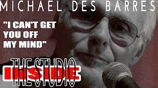 "Michael Des Barres performs ""I Can't Get You Off My Mind"" Inside the Studio"
