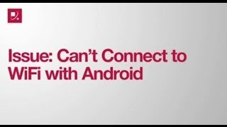 Issue: Can't Connect to WiFi with Android