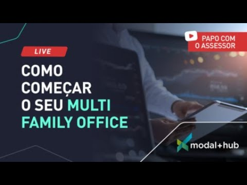 Como começar o seu Multi Family Office