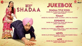 Shadaa - Full Movie Audio Jukebox | Diljit Dosanjh & Neeru Bajwa