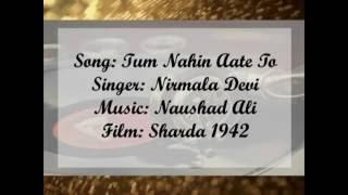 Tum Nahin Aate - Nirmala Devi - Sharda 1942 - YouTube