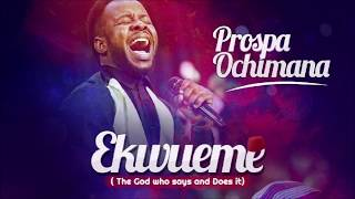 Ekwueme   Prospa Ochimana ( Lyrics )