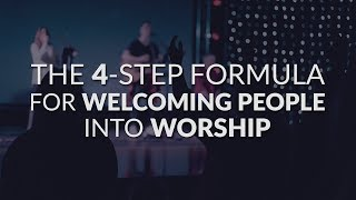 What To Say Before Leading Worship | The 4-Step Formula For Welcoming People Into Worship