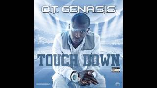 O.T. Genasis   Touchdown [Official Audio]