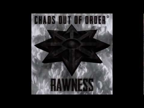 Chaos Out Of Order - Rawness (New Song)