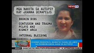BP: Joanna Demafelis, namatay dahil sa labis na pambubugbog, base sa autopsy