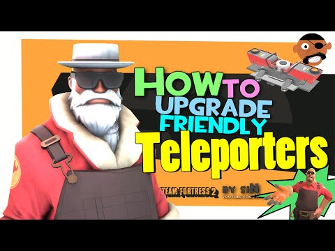 TF2: How to upgrade friendly teleporters (feat. siN) [FUN]