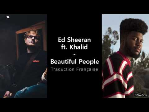 Ed Sheeran ft. Khalid - Beautiful People (Traduction Française)